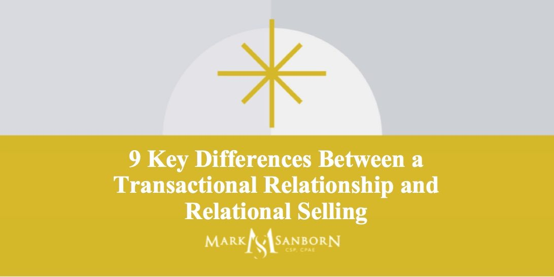 9 Differences Between a Transactional Relationship and Relational Selling